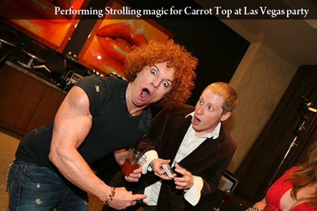 Ben Seidman Performing Strolling magic for Carrot Top at Las Vegas