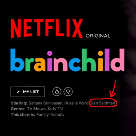 Ben Seidman in Brainchild is now streaming on Netflix For Instagram